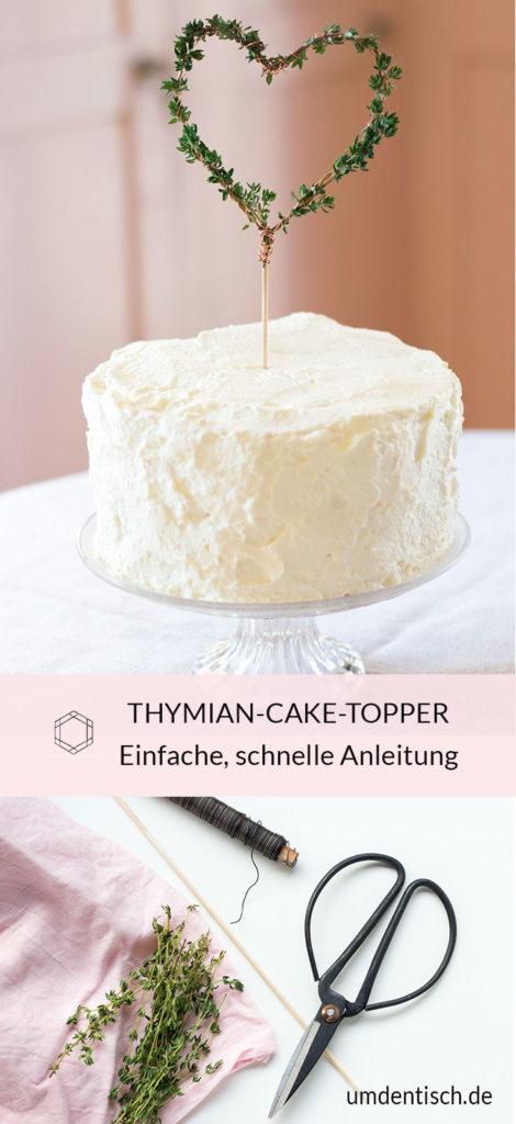 Dieser Cake-Topper aus Draht und frischem Thymian ist in zehn Minuten gemacht. Anleitung auf meinem Blog umdentisch.de ! Perfekte Deko für eure Kuchen mit zartem Aroma! #kuchendeko #caketopper #thymian #diydeko #diy
